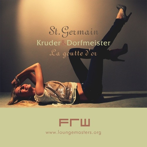 St. Germain and K&D - la goutte d'or (FRW Lounge Master 2013)