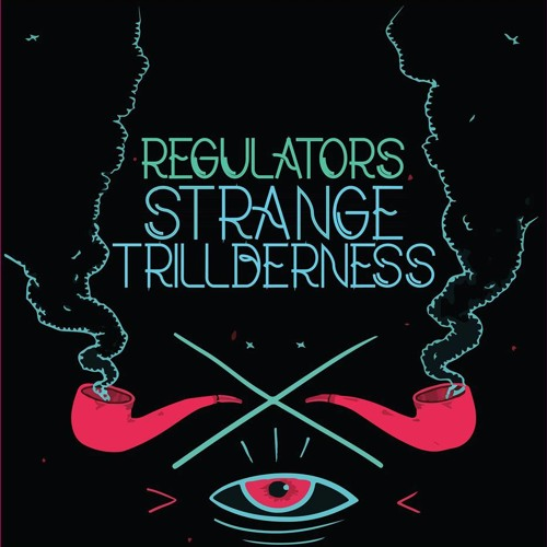 Regulators - Strange Trillderness (Original Mix)