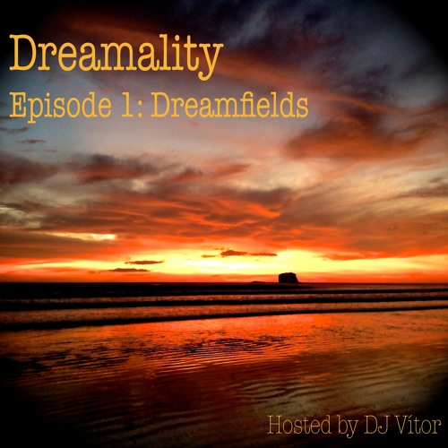 Dj Vítor @ Dreamlab - Dreamfields (Dreamality Episode 1) [Jul 2013]
