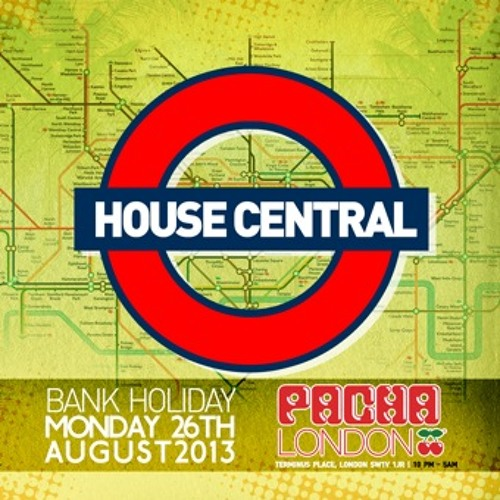 HOUSE CENTRAL - BANK HOLIDAY MON 26TH AUG @ PACHA (LONDON) hotsteppa mix