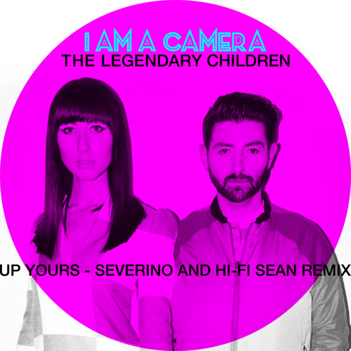 The Legendary Children (Up Yours Severino And Hi - Fi Sean Remix)