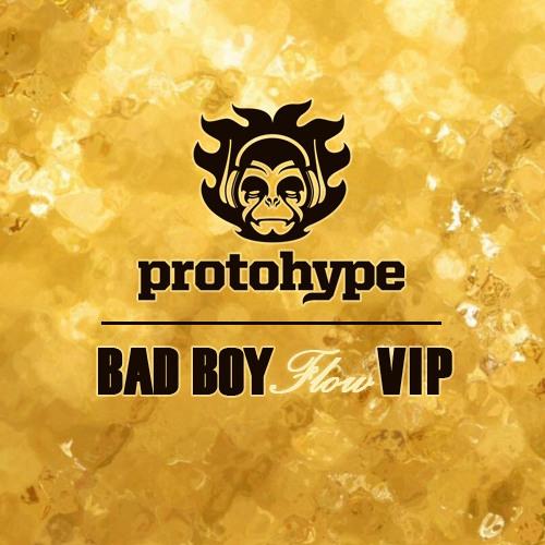 Protohype & ETC!ETC! - Bad Boy Flow (Protohype Dubstep VIP)
