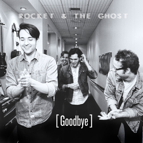 Rocket and the Ghost - Goodbye