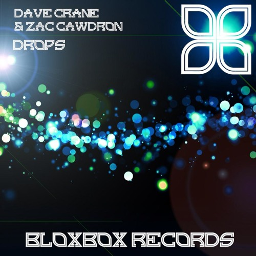 Dave Crane & Zac Cawdron - Drops