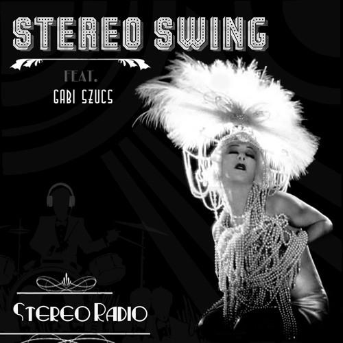 Stereo Swing feat Gabi Szűcs - Stereo Radio (Ordiman Club Mix)