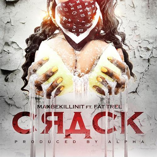 """""""Crack"""" (Feat. Fat Trel)"""