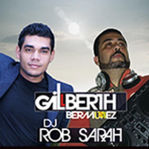 Tu siempre estas de Amor con Gilberth Bermudez and DJ Rob Sarah