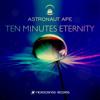 Astronaut Ape - Ten Minutes Eternity mp3