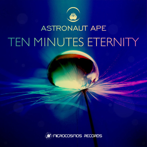 Astronaut Ape - Ten Minutes Eternity