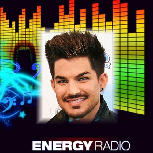 Energy Music Radio's UK ADAM LAMBERT HOUR July 15 2013