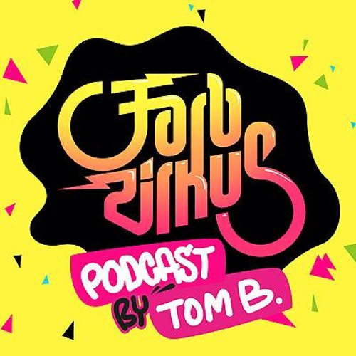 TOM B - FARBZIRKUS BERLIN PODCAST