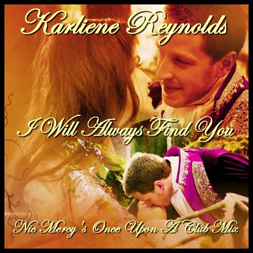 I Will Always Find You (Nic Mercy's Once Upon A Love Theme - No Voice Over) Karliene Reynolds
