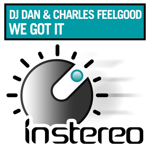 DJ Dan & Charles Feelgood - We Got It