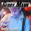 After the Goldrush - Gerry Mann