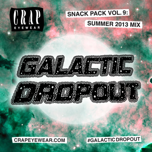 CRAP Eyewear Snack Pack Volume 9: Summer 2013 Galactic Dropout Campaign Mix