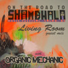On the road to the Living Room - Organic Mechanic Mix