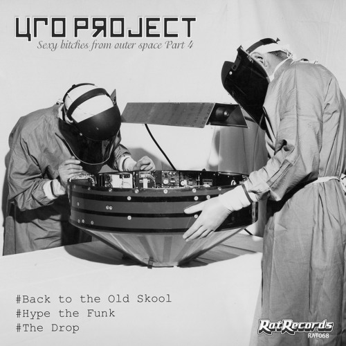 UFO Project - Back to the Old Skool (Original Mix) [Rat Records UK] RAT068 OUT NOW!!!