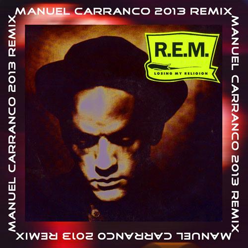 R.E.M. - Losing My Religion (M Carranco 2013 Remix) - FREE DOWNLOAD !!!