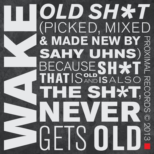 Wake - Old Sh*t...