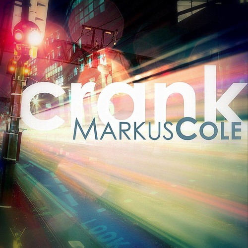 Markus Cole - Crank [Free Download]