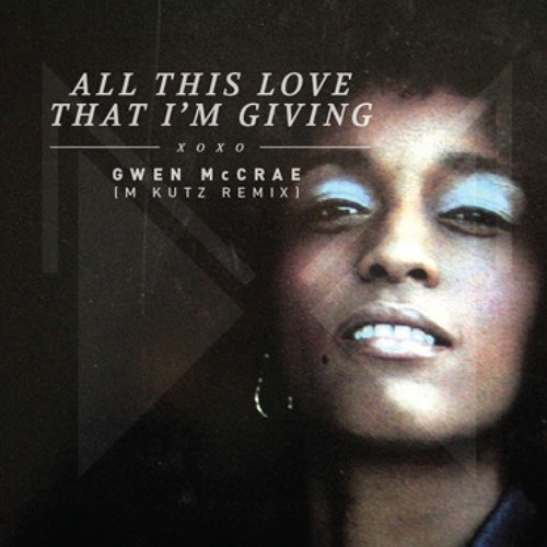 All This Love That I'm Giving (M-Kutz Remix) - Gwen McCrae (RE-MASTERED) Free Download