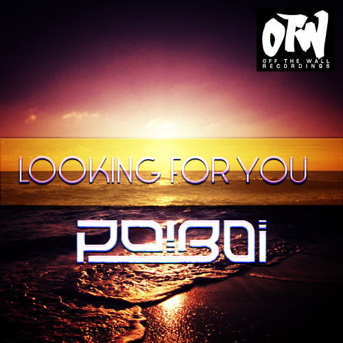 Dj Poiboi - Looking For You (Original Mix) {OUT ON BEATPORT}