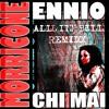 Ennio Morricone - Chi Mai [All in Bill Remix] - Free Download