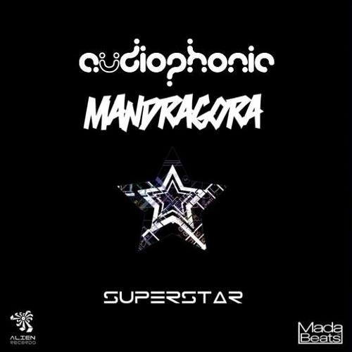 Mandragora & Audiophonic - Superstar