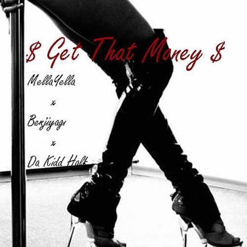 Get That Money  Feat. Benjiyagi, Da Kidd Half (Prod By Vic J)