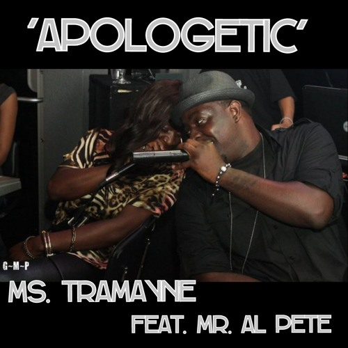 Ms. Tramayne 'Apologetic' feat. Mr. Al Pete