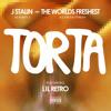 J Stalin & The Worlds Freshest - Torta Feat. Lil Retro