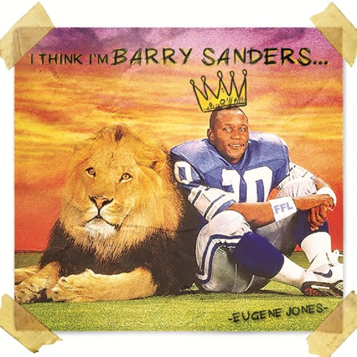 I think Im BARRY SANDERS