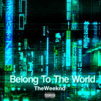 The Weeknd Belong To The World Artwork