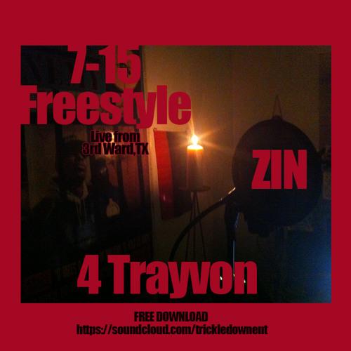 7-15 Freestyle 4 Trayvon by ZIN