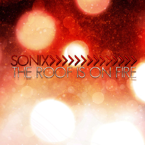 Sonix - The Roof Is On Fire (Krunk! Remix) [OUT NOW ON BEATPORT]