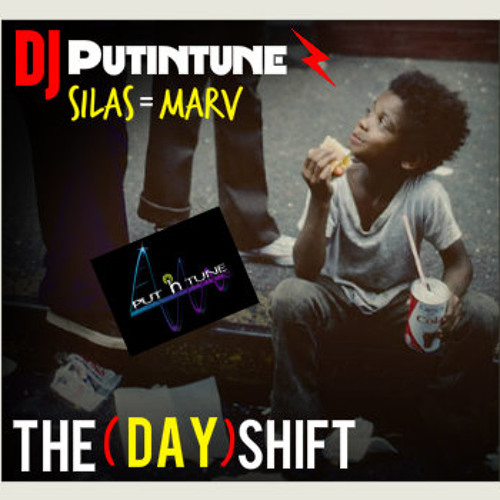 "DJPutintune feat Silas Marv- ""The Day Shift"""