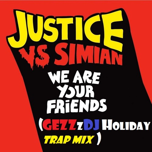 We Are Your Friends(GEZZzDj Holiday Trap Mix!!)