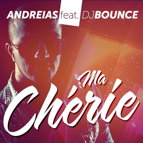 Andreias - Ma Cherie (ft. Dj Bounce) Radio Edit