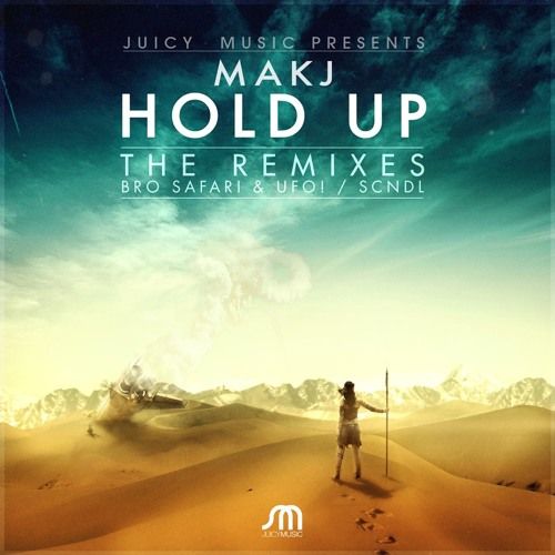 Hold Up (SCNDL Remix) - MAKJ - [OUT NOW]