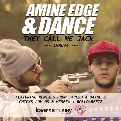 Amine Edge & Dance - They Call Me Jack (Chicks Luv Us & Medeew Remix)