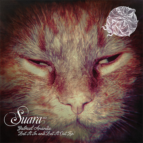 [Suara097] Gabriel Ananda - Let It In And Let It Out (Original Mix) Snippet