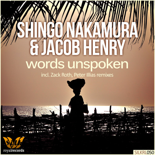 Words Unspoken by Shingo Nakamura & Jacob Henry