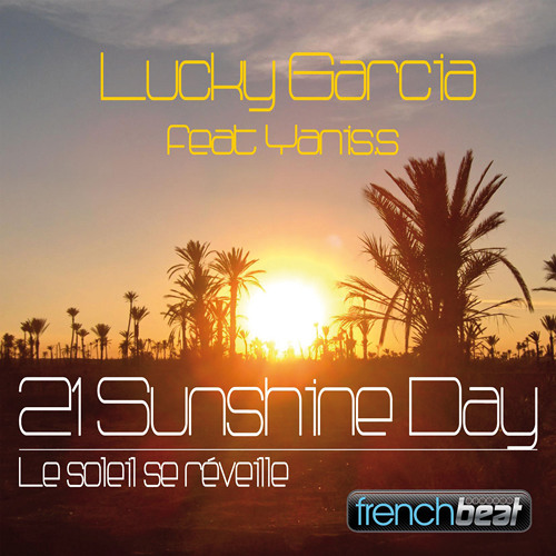 Lucky Garcia Feat Yanis S - 21 Sunshine Day