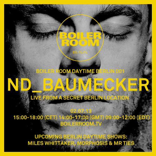 nd_baumecker 3h Boiler Room Berlin Mix