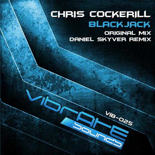 Chris Cockerill - Blackjack (Daniel Skyver Remix) PREVIEW