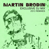 Martin Brodin Exclusive Dj Mix (Remixes 2013)