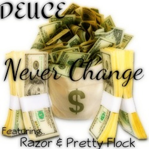 Deuce (@DBlockDeuce_215)-Never Change Ft. Razor & Pretty Flock