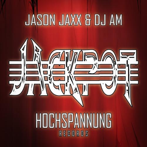 Jason Jaxx & DJ AM - JACKPOT (Original Mix)