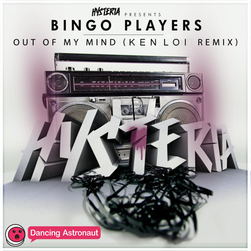 Bingo Players - Out Of My Mind (Ken Loi Remix)