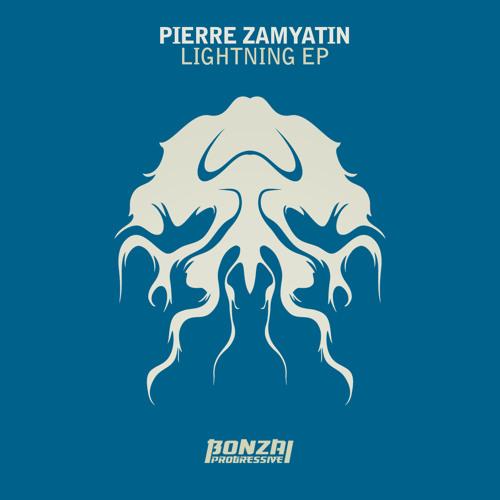 Pierre Zamyatin - Lightning (Bonzai Progressive)